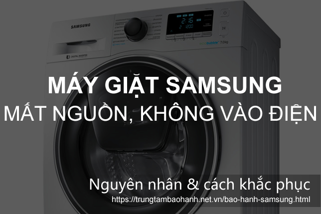 5 nguyên nhân máy giặt Samsung mất nguồn, không vào điện: Cách sửa triệt để